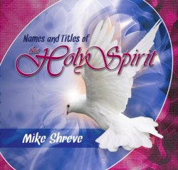 Names and Titles of the Holy Spirit (3 CDs) $15