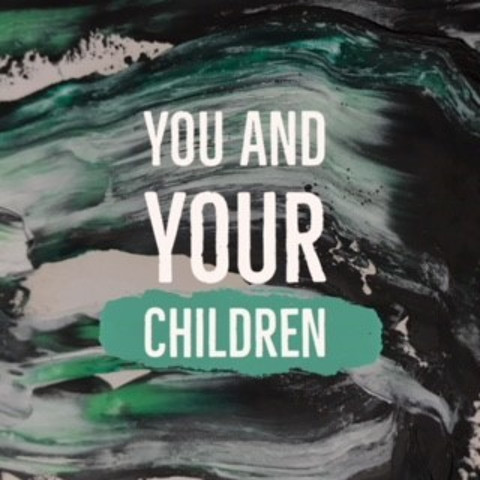 You and Your Children